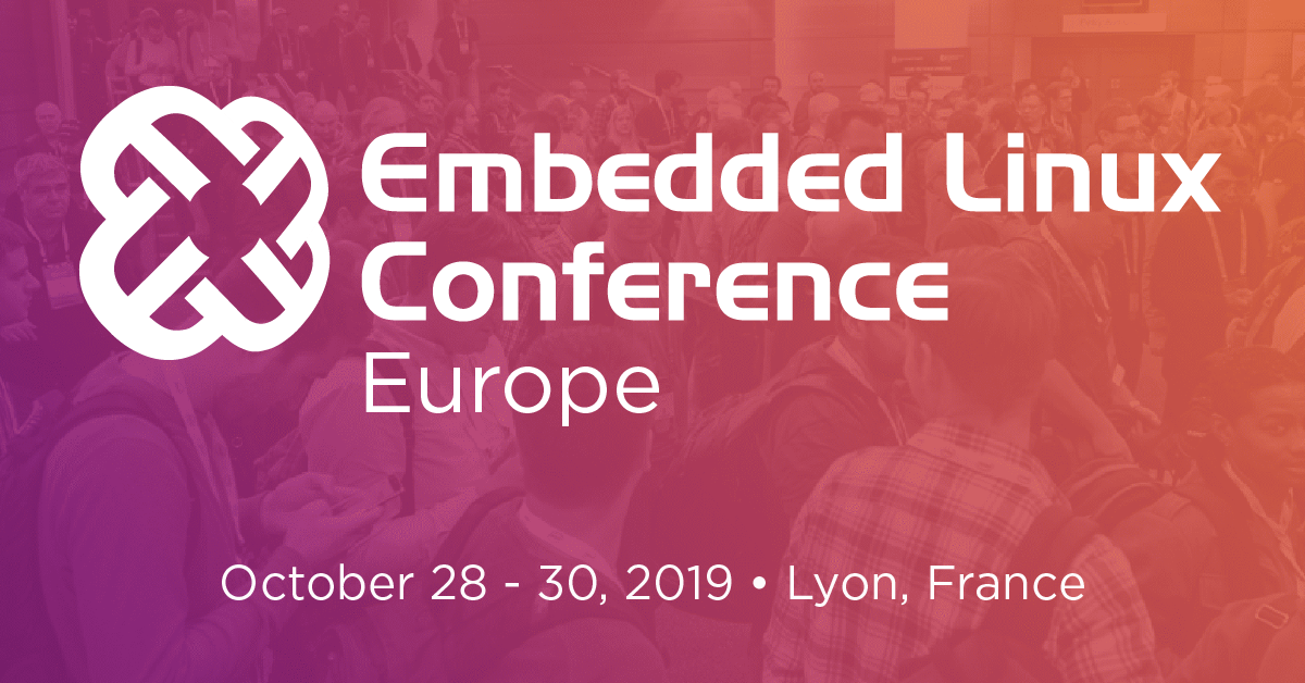Embedded Linux Conference Europe 2019 - Linux Foundation Events